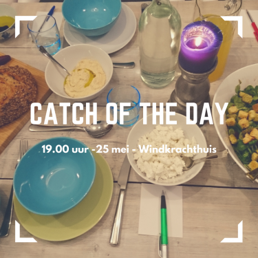 Catch of the Day - 25 mei